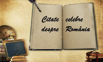 citate celebre despre Romania