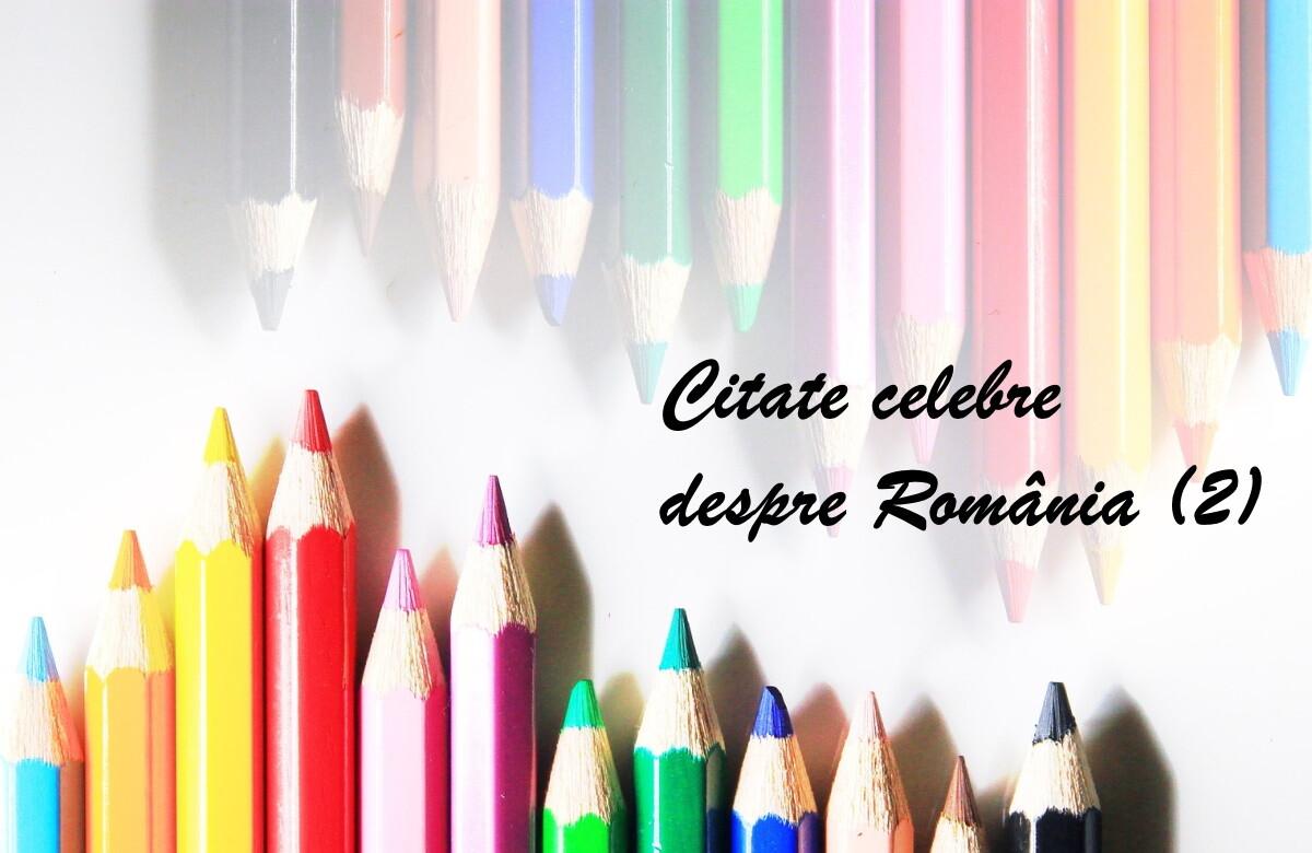 citate celebre despre România, partea a doua